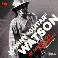 Johnny Watson Guitar - At Onkel Po's Carnegie Hall Hamburg 1976 (Uk)