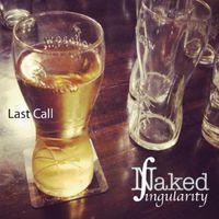 Naked Singularity - Last Call