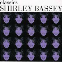 Dame Shirley Bassey - Classics
