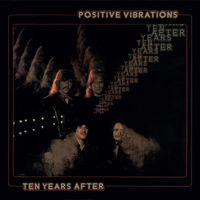 Ten Years After - Positive Vibrations (2017 Remaster)