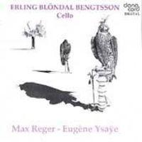 Erling Blöndal Bengtsson - Bentsson Plays Reger & Ysaye