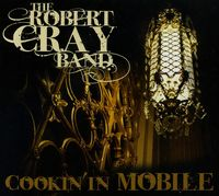 The Robert Cray Band - Coockin' In Mobile