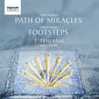 TENEBRAE - Owain Park: Footsteps / Joby Talbot: Path of Miracles