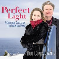 Duo Concertante - Perfect Light: A Christmas Collection For Violin