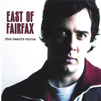 East Of Fairfax - This Heart'S Circus