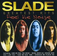 Slade - Feel The Noize-Greatest Hits [Import]