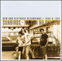 Sunbirds - No Sun No Shadow