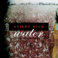 Saigon Kick - Water (Bonus Track) [With Booklet] (Coll) [Deluxe] [Remastered] (Uk)