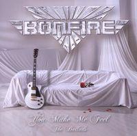 Bonfire - You Make Me Feel - The Ballads