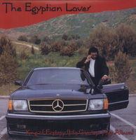 Egyptian Lover - Best Of King Of Ecstasy