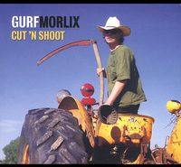 Gurf Morlix - Cut 'n Shoot
