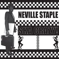 Neville Staple - Ska Crazy