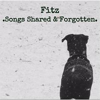 Fitz - Songs Shared And Forgotten