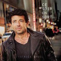 Patrick Bruel - Ce Soir On Sort