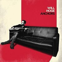 Will Hoge - Anchors [LP]