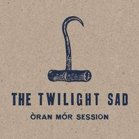 The Twilight Sad - Oran Mor Session