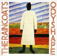 Raincoats - Odyshape