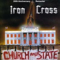 Iron Cross - Church & State: 20th Anniversary Remaster