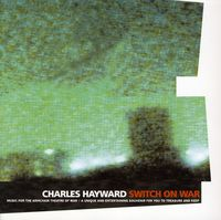 Charles Hayward - Switch On War