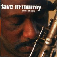 Dave Mcmurray - Peace Of Mind [Import]