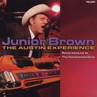 Junior Brown - Live At The Continental Club, The Austin Experience