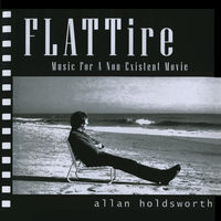 Allan Holdsworth - Flat Tire (Music For A Non-Existing Movie) [Remastered]