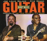 Joe Louis Walker - Guitar Brothers-With Otis Grand