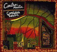 Centro-Matic - Candidate Waltz