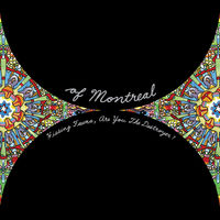 Of Montreal - Hissing Fauna Are You The Destroyer (Dlcd)