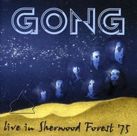 Gong - Live In Sherwood Forest 1975 [Import]