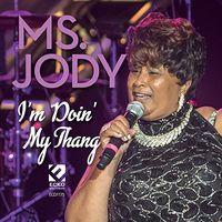 Ms. Jody - I'm Doin My Thang