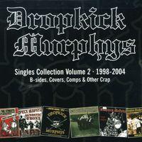 Dropkick Murphys - Singles Collection, Vol. 2