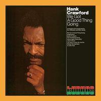 Hank Crawford - We Gotta Good Thing Going [Remastered] (Jpn)