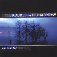 Trouble With Monday - Fiction
