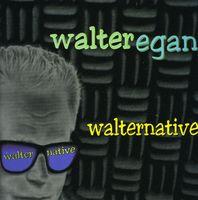 Walter Egan - Walternative