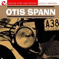 Otis Spann - Otis Spann: From the Archives