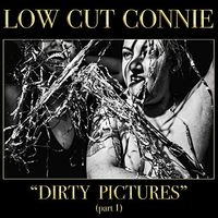 Low Cut Connie - Dirty Pictures: Part 1 [LP]