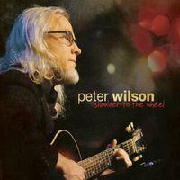 Peter Wilson - Shoulder to the Wheel