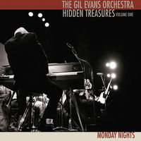 The Gil Evans Orchestra - Hidden Treasures, Volume One: Monday Nights