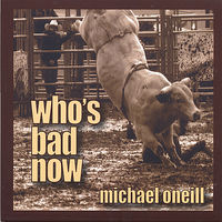 Michael O'Neill - Who's Bad Now