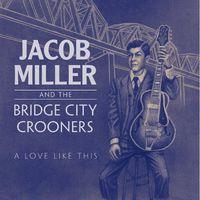 Jacob Miller - Love Like This
