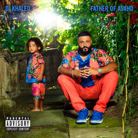 DJ Khaled - Father of Asahd [Clean]