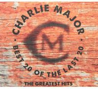 Charlie Major - Best 20 Of The Last 20 The: The Greatest Hits