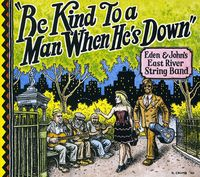 East River String Band - Be Kind To A Man When He's Down
