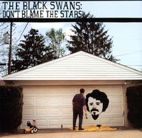 Black Swans - Dont Blame the Stars