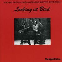 Archie Shepp - Looking At Bird