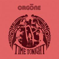 Orgone - Time Tonight
