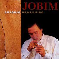 Antonio Carlos Jobim - Antonio Brasileiro