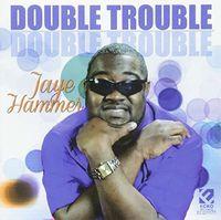 Jaye Hammer - Double Trouble