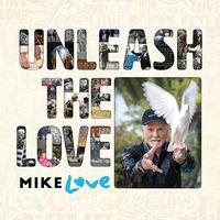 Mike Love - Unleash The Love [LP]